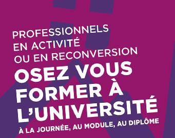 PROFESSIONNELS, OSEZ VOUS FORMER À L'UNIVERSITÉ